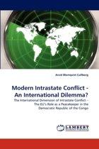 Modern Intrastate Conflict - An International Dilemma?