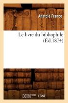 Le Livre Du Bibliophile (�d.1874)