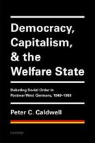 Democracy, Capitalism, and the Welfare State