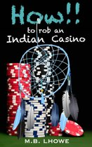 How!! to Rob an Indian Casino