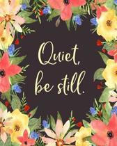 Quiet, Be Still