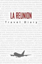 La Reunion Travel Diary: Travel and vacation diary for La Reunion. A logbook with important pre-made pages and many free sites for your travel