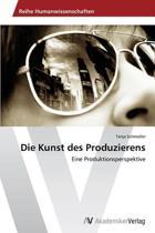 Die Kunst Des Produzierens