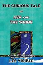 The Curious Tale of Ash and the Whine