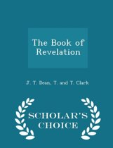 The Book of Revelation - Scholar's Choice Edition