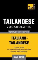 Vocabolario Italiano-Thailandese Per Studio Autodidattico - 5000 Parole