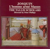 Josquin: L'homme arme Masses / Peter Phillips, The Tallis Scholars