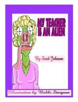 My Teacher Is an Alien!