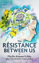 The Résistance Between Us: Book One
