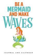 Be A Mermaid And make Waves