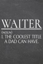 Waiter (noun) 1. The Coolest Title A Dad Can Have.: Waiter Dot Grid Notebook, Planner or Journal - Size 6 x 9 - 110 Dotted Pages - Office Equipment, S