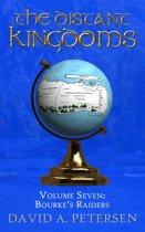 The Distant Kingdoms Volume Seven: Bourke's Raiders