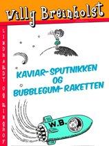 Kaviar-sputnikken og Bubblegum-raketten