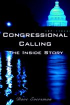 Congressional Calling The Inside Story