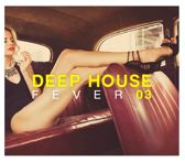 Deep House Fever 03