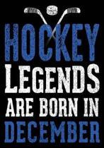 Hockey Legends Are Born In December