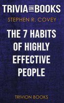 Boekomslag van 'The 7 Habits of Highly Effective People by Stephen R. Covey (Trivia-On-Books)'