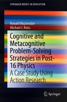 Cognitive and Metacognitive Problem-Solving Strategies in Post-16 Physics