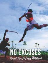 Mixed Martial Arts Notebook: No Excuses - Cool Motivational Inspirational Journal, Composition Notebook, Log Book, Diary for Athletes (8.5 x 11 inc
