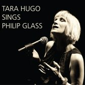 Tara Hugo Singt Philip Glass