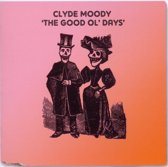 Clyde Moody - Good Ol Day