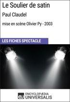 Le Soulier de satin (Paul Claudel-mise en scène Olivier Py-2003)