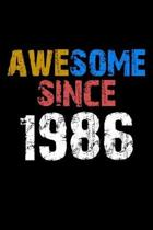 Awesome since 1986 Notebook Birthday Gift: Lined Notebook / Journal Gift, 110 Pages, 6x9, Soft Cover, Matte Finish