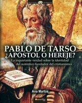 Pablo de Tarso, ¿Apostol o Hereje?