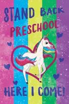 Stand Back Preschool Here I Come Notebook Unicorn Pastel