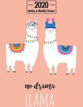 No Drama Llama 2020 Weekly & Monthly Planner: Calendar Schedule Organizer Agenda Cute Llama Animal Cover January 2020 through December 2020