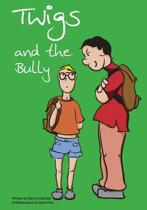 Twigs and the Bully