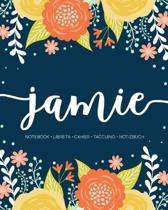 Jamie: Notebook - Libreta - Cahier - Taccuino - Notizbuch: 110 pages paginas seiten pagine: Modern Florals First Name Noteboo