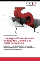 Los Migrantes Mexicanos En Estados Unidos y La Crisis Economica