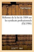 R�forme de la Loi de 1884 Sur Les Syndicats Professionnels