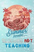 summer paradise beaching not teaching