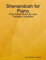 Shenandoah for Piano - Pure Sheet Music By Lars Christian Lundholm