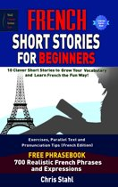 French Short Stories For Beginners 10 Thrilling and Captivating French Stories To Expand Your Vocabulary & Learn French While Having Fun