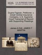 Duane Fagnan, Petitioner, V. Great Central Insurance Company. U.S. Supreme Court Transcript of Record with Supporting Pleadings
