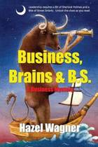 Business, Brains & B.S.