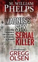 Madness. Sex. Serial Killer.