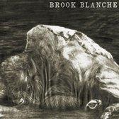 Blanche, Brook