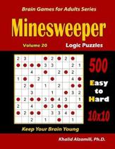 Minesweeper Logic Puzzles: 500 Easy to Hard (10x10): : Keep Your Brain Young