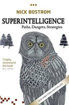 Superintelligence : Paths, Dangers, Strategies