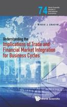 Understanding The Implications Of Trade And Financial Market Integration For Business Cycles