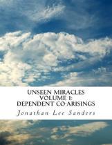 Unseen Miracles Volume 1