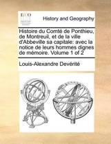Histoire Du Comte de Ponthieu, de Montreuil, Et de La Ville D'Abbeville Sa Capitale