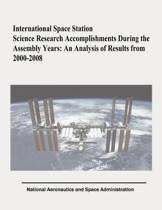 International Space Station Science Research Accomplishments During the Assembly Years