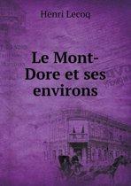 Le Mont-Dore Et Ses Environs