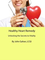Healthy Heart Remedy: Unlocking the Secrets to Vitality