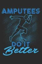 Amputees Do It Better: (6x9 Journal): College Ruled Lined Writing Notebook, 120 Pages
